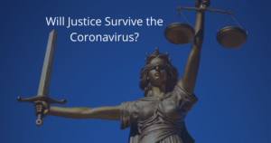 will justice survive the coronavirus