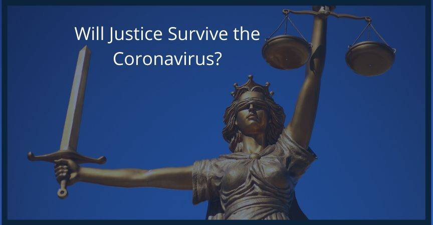 James S. Bostwick's Article: Will Justice Survive the Coronavirus?