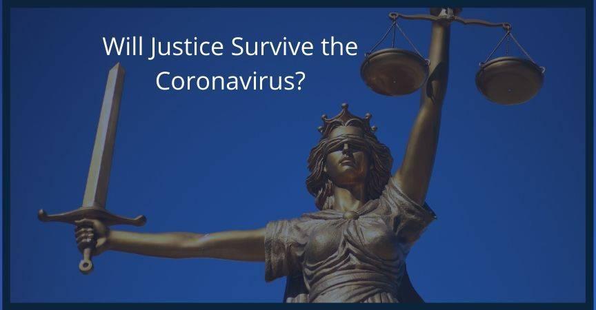 James S. Bostwick's Article: Will Justice Survive the Coronavirus?