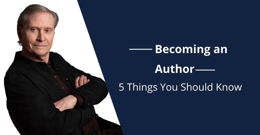 Becoming an Author: 5 Things You Should Know