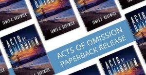 Acts of Omission Paperback Edition is Now Available