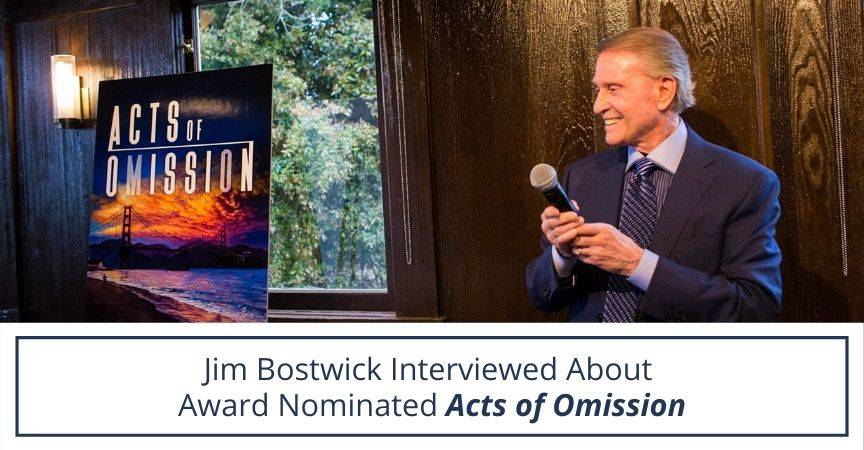 Jim Bostwick Interviewed About His Award-Nominated Book Acts of Omission