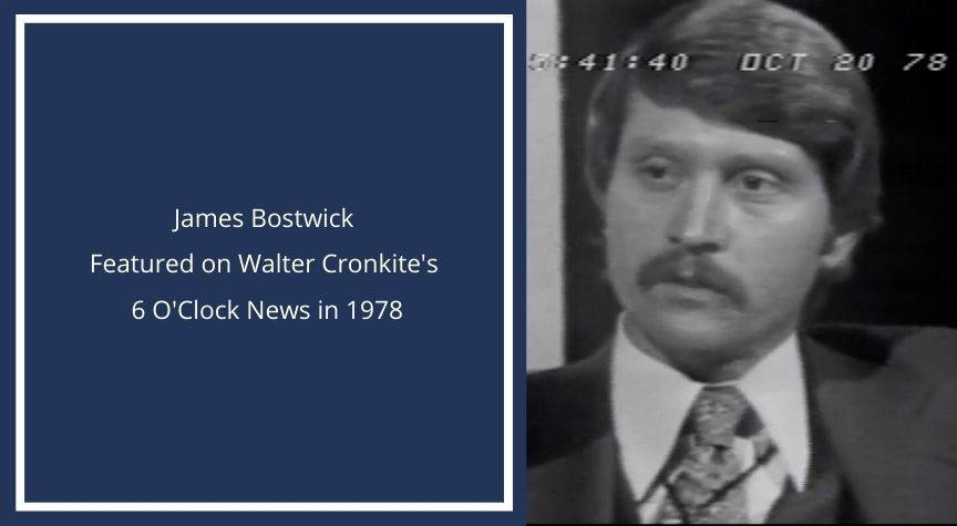 James Bostwick Featured on Walter Cronkite's 6 O'Clock News in 1978