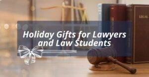 holiday gifts for lawyers and law students