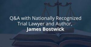 James Bostwick Nationally Recognized Personal Injury Lawyer
