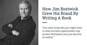 how jim bostwick grew his brand by writing a book